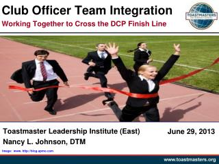Toastmaster Leadership Institute (East) Nancy L. Johnson, DTM