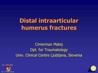 Distal intraarticular humerus fractures