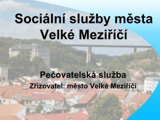 Sociální služby města  Velké Meziříčí