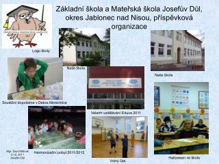 Základní škola a Mateřská škola Josefův Důl, okres Jablonec nad Nisou, příspěvková organizace