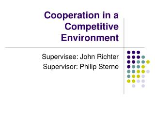 Cooperation in a Competitive Environment