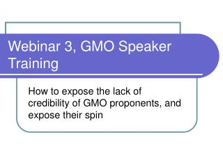 Webinar 3, GMO Speaker Training