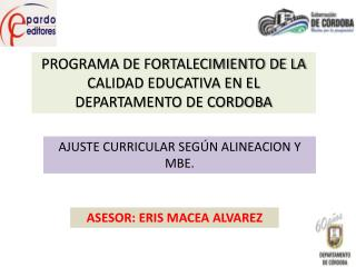 PROGRAMA DE FORTALECIMIENTO DE LA CALIDAD EDUCATIVA EN EL DEPARTAMENTO DE CORDOBA