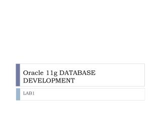 Oracle 11g DATABASE DEVELOPMENT