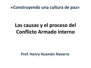 Las causas y el proceso del Conflicto Armado interno