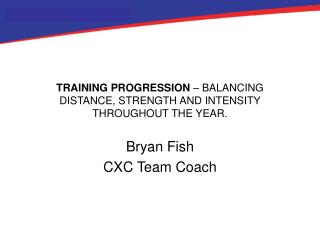 TRAINING PROGRESSION  – BALANCING DISTANCE, STRENGTH AND INTENSITY THROUGHOUT THE YEAR.