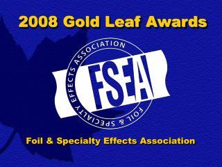 2008 Gold Leaf Awards