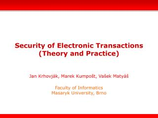 Security of Electronic Transactions (Theory and Practice)