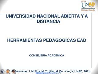 UNIVERSIDAD NACIONAL ABIERTA Y A DISTANCIA HERRAMIENTAS PEDAGOGICAS EAD CONSEJERIA ACADEMICA