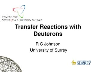 Transfer Reactions with Deuterons