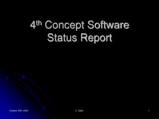 4 th  Concept Software  Status Report