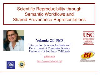 Yolanda Gil, PhD Information Sciences Institute and Department of Computer Science