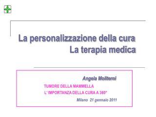 La personalizzazione della cura                             La terapia medica