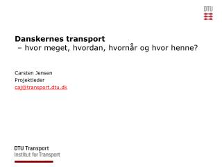 Danskernes transport  – hvor meget, hvordan, hvornår og hvor henne?