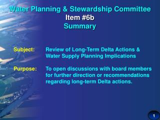 Water Planning & Stewardship Committee Item #6b Summary