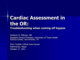 Cardiac Assessment in the OR:   Troubleshooting when coming off bypass
