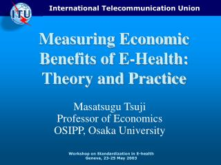 Measuring Economic Benefits of E-Health: Theory and Practice