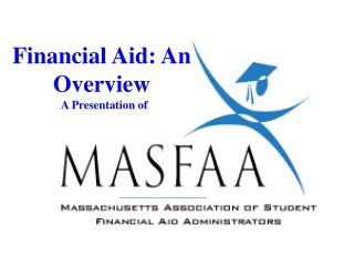 Financial Aid: An Overview   A Presentation of