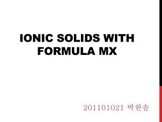 Ionic solids with formula  Mx