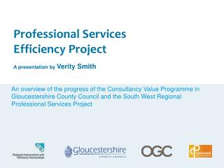 Professional Services Efficiency Project A presentation by  Verity Smith