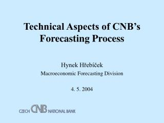 Technical Aspects of CNB's Forecasting Process