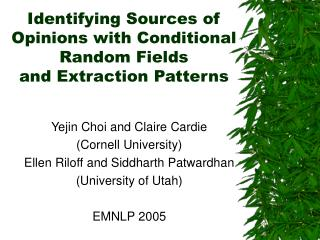 Identifying Sources of Opinions with Conditional Random Fields  and Extraction Patterns