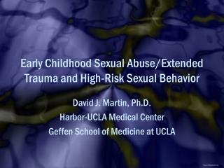 Early Childhood Sexual Abuse/Extended Trauma and High-Risk Sexual Behavior