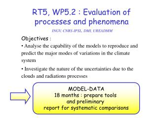 RT5, WP5.2 : Evaluation of processes and phenomena