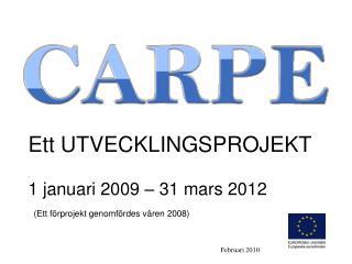 Ett UTVECKLINGSPROJEKT 1 januari 2009 � 31 mars 2012
