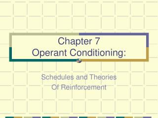 Chapter 7 Operant Conditioning: