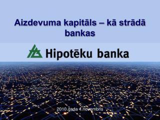 Aizdevuma kapitāls – kā strādā bankas
