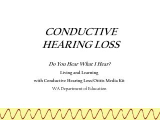 Do You Hear What I Hear  Living and Learning  with Conductive Hearing Loss