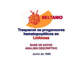 Trasplante de progenitores hematopoy�ticos en  Linfomas