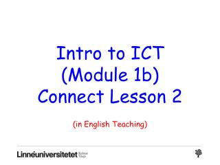 Intro to ICT (Module 1b) Connect Lesson 2