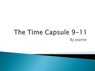 The Time Capsule 9-11