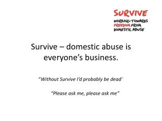 Survive � domestic abuse is everyone�s business.