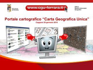 """Portale cartografico """"Carta Geografica Unica"""" Copparo 26 gennaio 2010"""