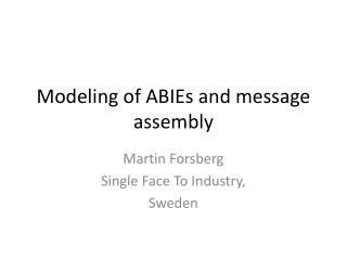 Modeling of ABIEs and message assembly