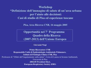 Giovanni Viegi Primo Ricercatore CNR  Responsabile Unità di Epidemiologia Ambientale Polmonare,