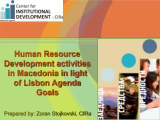 Human Resource Development activities in Macedonia in light of Lisbon Agenda Goals