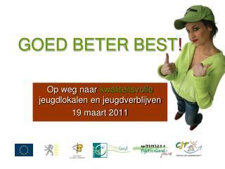 GOED BETER BEST !