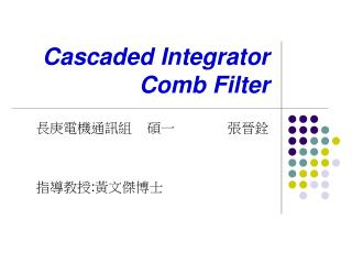 Cascaded Integrator Comb Filter