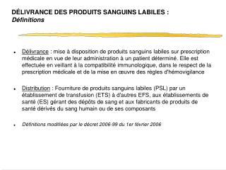 DÉLIVRANCE DES PRODUITS SANGUINS LABILES :  Définitions
