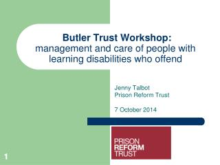 Butler Trust Workshop: management and care of people with learning disabilities who offend