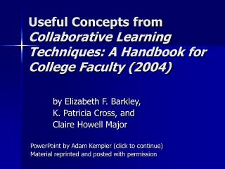 Useful Concepts from  Collaborative Learning Techniques: A Handbook for College Faculty (2004)