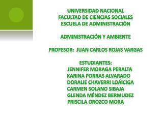 Universidad Nacional Facultad de ciencias sociales Escuela de ADMINISTRACIÓN