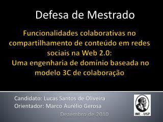 Candidato: Lucas Santos de Oliveira Orientador: Marco Aurélio  Gerosa