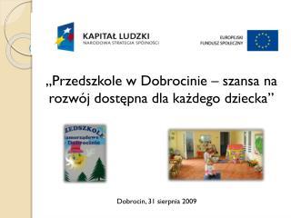 Dobrocin, 31 sierpnia 2009