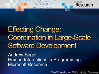 Effecting Change: Coordination in Large-Scale Software Development