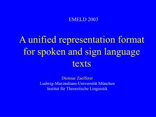 A unified representation format for spoken and sign language texts